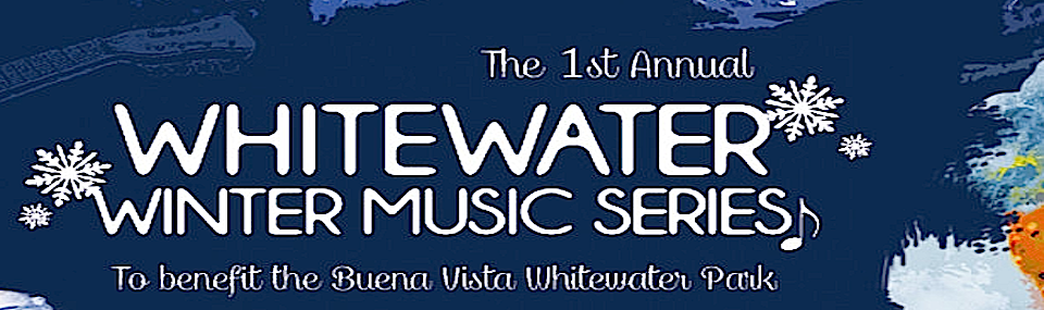 Whitewater Winter Music Series – Buena Vista